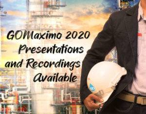 GOMaximo 2020 Presentations Now Available